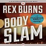 Body Slam: A Touchstone Agency Mystery | Rex Burns