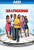 35 and Ticking [HD]