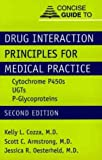 img - for Concise Guide to Drug Interaction Principles for Medical Practice: Cytochrome P450s, Ugts, P-Glycoproteins (Concise Guides) book / textbook / text book