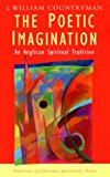 The Poetic Imagination: An Anglican Spiritual Tradition (Traditions of Christian Spirituality)
