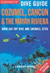 Cozumel, Cancun and the Mayan Peninsula