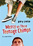 Mercy on These Teenage Chimps (0152062157) by Soto, Gary