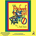 The Patchwork Girl of Oz (       UNABRIDGED) by L. Frank Baum Narrated by David Thorn, Full Supporting Cast