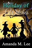 A Holiday of Witches: Wicked Witches of the Midwest Shorts 6-10