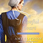 A Hopeful Heart: Hearts of the Lancaster Grand Hotel Series, Book 1 | Amy Clipston