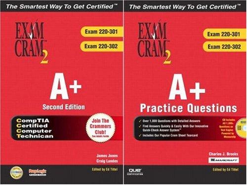 A+ Certification Exam Cram 2 (Exam Cram 220-301, Exam Cram 220-302) and Practice Questions Exam Cram 2, The Ultimate A+ Certification PKG