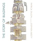The Story of Buildings: From the Pyramids to the Sydney Opera House and Beyond
