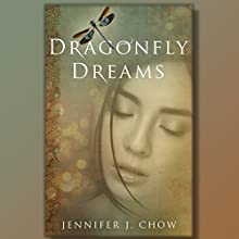 Dragonfly Dreams Audiobook by Jennifer J. Chow Narrated by Kieren Metts