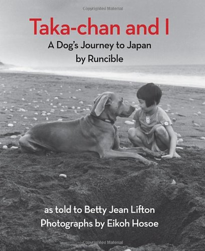Taka-chan and I: A Dog's Journey to Japan by Runcible (New York Review Children's Collection)