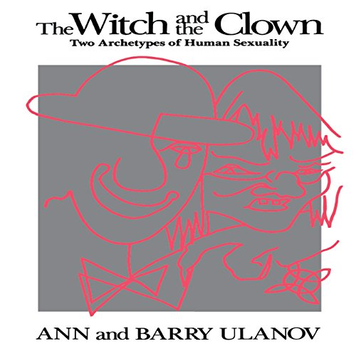 Ann - The Witch and the Clown: Two Archetypes of Human Sexuality (English Edition)