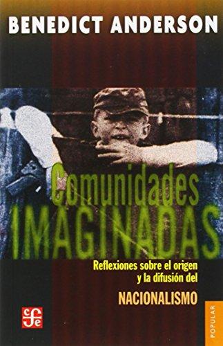 Comunidades imaginadas. reflexion sobre el origen y la difusion del nacionalismo (Poltica)