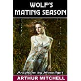 Wolf's Mating Season: Pregnant by Moonlightby Arthur Mitchell