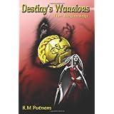 Destiny's Warriors The Beginning ~ R. M. Putnam