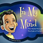 In My Mind...: The World Through the Eyes of Autism | Adonya Wong