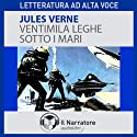 Ventimila leghe sotto i mari Audiobook by Jules Verne Narrated by Moro Silo