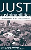 img - for Just Sustainabilities: Development in an Unequal World book / textbook / text book