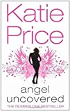 Angel Uncovered by Price, Katie (2009) Mass Market Paperback