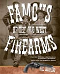 Famous Firearms of the Old West: From...