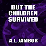 But the Children Survived | A. l. Jambor