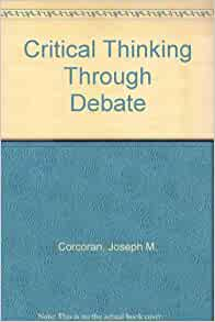 Critical thinking through debate corcoran
