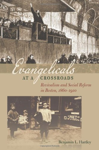 Evangelicals at a Crossroads: Revivalism and Social Reform in Boston, 1860-1910 (Revisiting New England) (Revivalism In America compare prices)