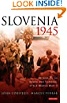 Slovenia 1945: Memories of Death and...