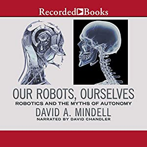 Our Robots, Ourselves Audiobook