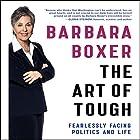 The Art of Tough: Fearlessly Facing Politics and Life Hörbuch von Barbara Boxer Gesprochen von: Barbara Boxer, Kirsten Gillibrand - foreword