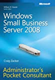 Craig Zacker Windows® Small Business Server 2008 Administrator's Pocket Consultant (PRO-Administrator's Pocket Consultant)