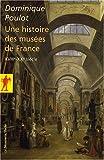 Une histoire des musées de France : XVIIIe-XXe