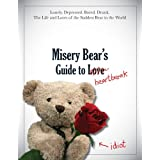 Misery Bear's Guide to Love... and Heartbreakby Misery Bear