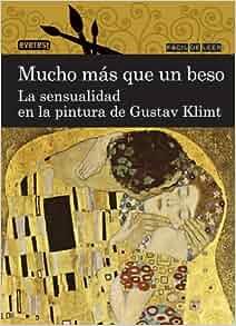Mucho más que un beso: la sensualidad en la pintura de Gustav Klimt