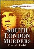 South London Murders (Sutton True Crime History)