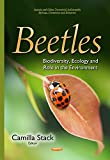 img - for Beetles: Biodiversity, Ecology and Role in the Environment (Insects and Other Terrestrial Arthropods: Biology, Chemistry and Behavior) book / textbook / text book