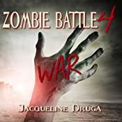 Zombie Battle 4: War | Jacqueline Druga