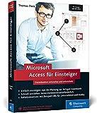 Microsoft Access für Einsteiger: Datenbanken entwerfen und entwickeln. Für Access 2007 bis 2016....