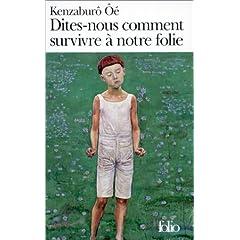 Dites-nous comment survivre à notre folie - Ôé Kenzaburo