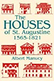 The Houses of St. Augustine, 1565-1821 (Florida Sand Dollar Books)