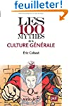 Les 100 mythes de la culture g�n�rale