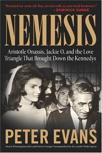 Nemesis: The True Story Of Aristotle Onassis, Jackie O, And The Love Triangle That Brought Down The Kennedys front-436410