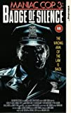 Maniac Cop 3: Badge Of Silence [VHS] [1992]