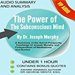 Summary and Analysis of the Power of the Subconscious Mind by Joseph Murphy: A Summary of the Secret Prosperity Teachings of Joseph Murphy and Compendium of Meditations and Quotes | George Mentz