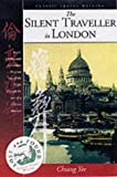 The Silent Traveller in London (Lost & Found Classic Travel Writing) (Lost & Found Classic Travel Writing)