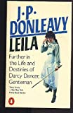 Leila: Further in the Life and Destinies of Darcy Dancer, Gentleman (0140050108) by J. P. Donleavy