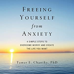 Freeing Yourself from Anxiety Audiobook