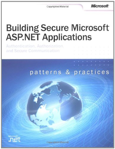 Building Secure Microsoft ASP.NET Applications (Pro-Developer): Microsoft Corporation: 0790145189097: Amazon.com: Books