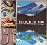 img - for Visions of the North: Native Art of the Northwest Coast book / textbook / text book