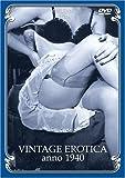 Vintage Erotica Anno 1940 [Reino Unido] [DVD]