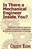img - for Is There a Mechanical Engineer Inside You?: A Student's Guide To Exploring Careers in Mechanical Engineering and Mechanical Engineering Technology book / textbook / text book