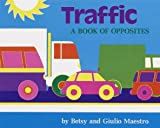 Traffic Board Book: A Book About Opposites (0517800713) by Maestro, Betsy